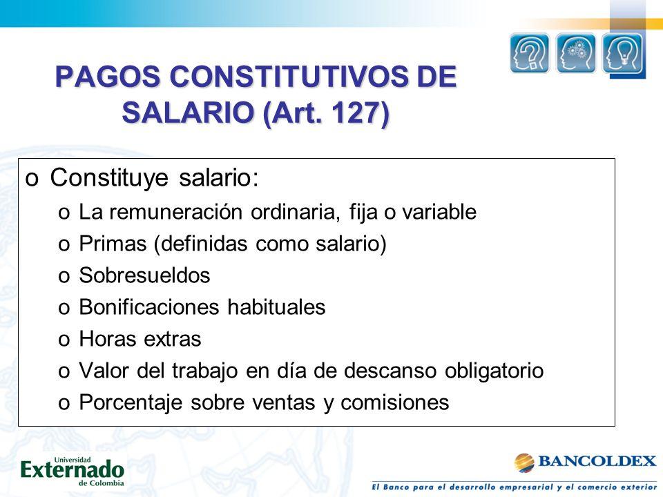 PAGOS CONSTITUTIVOS DE SALARIO (Art.