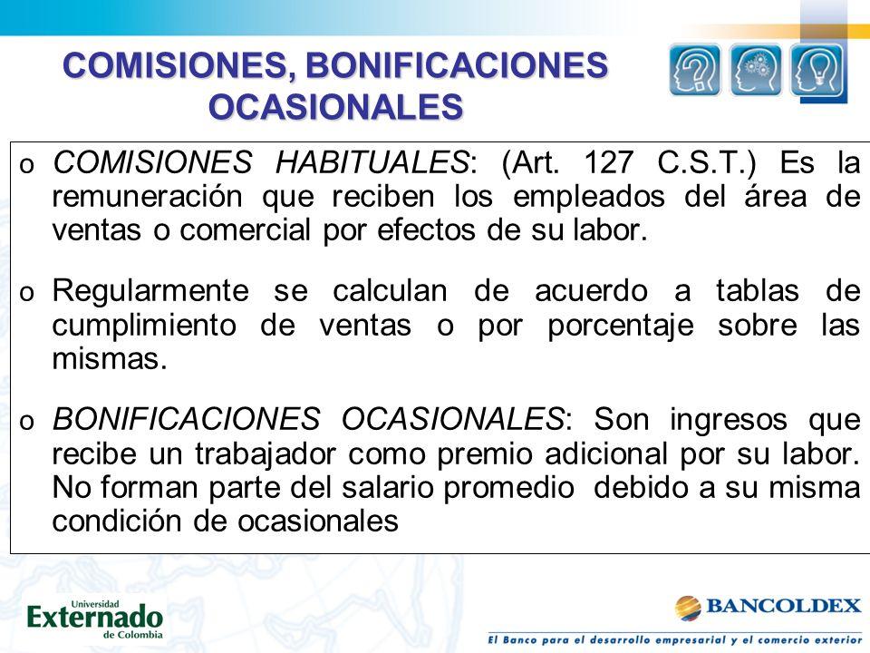 COMISIONES, BONIFICACIONES OCASIONALES o COMISIONES HABITUALES: (Art.