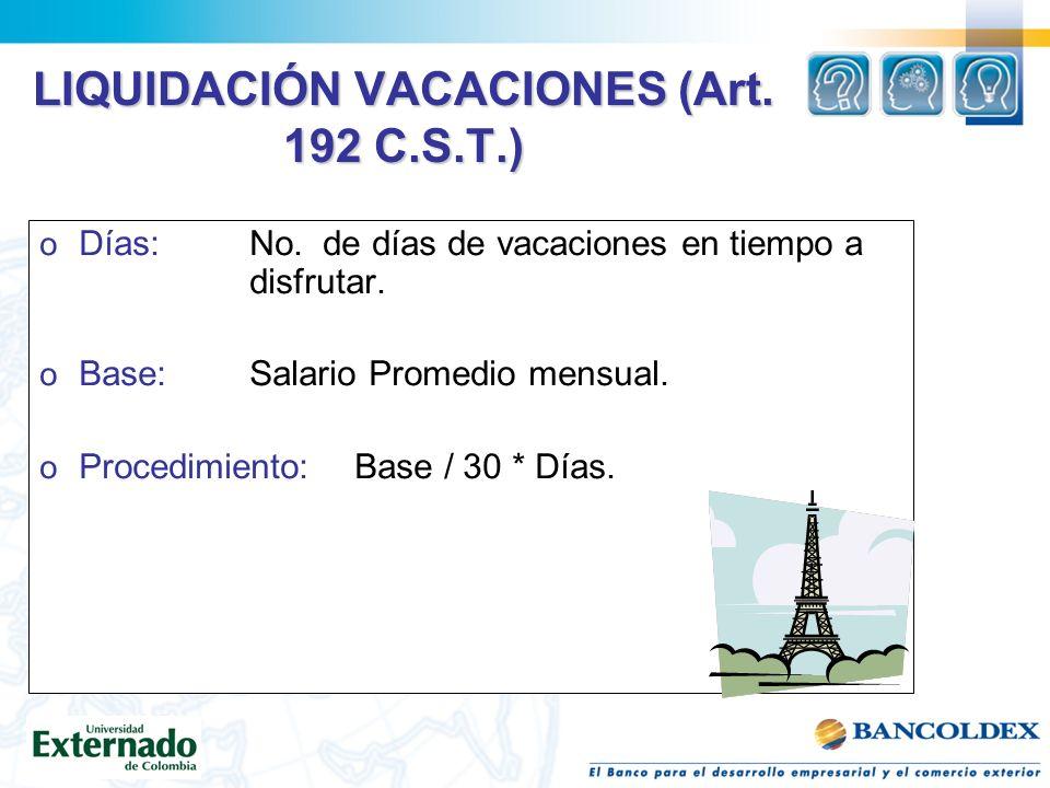 LIQUIDACIÓN VACACIONES (Art.192 C.S.T.) o Días:No.