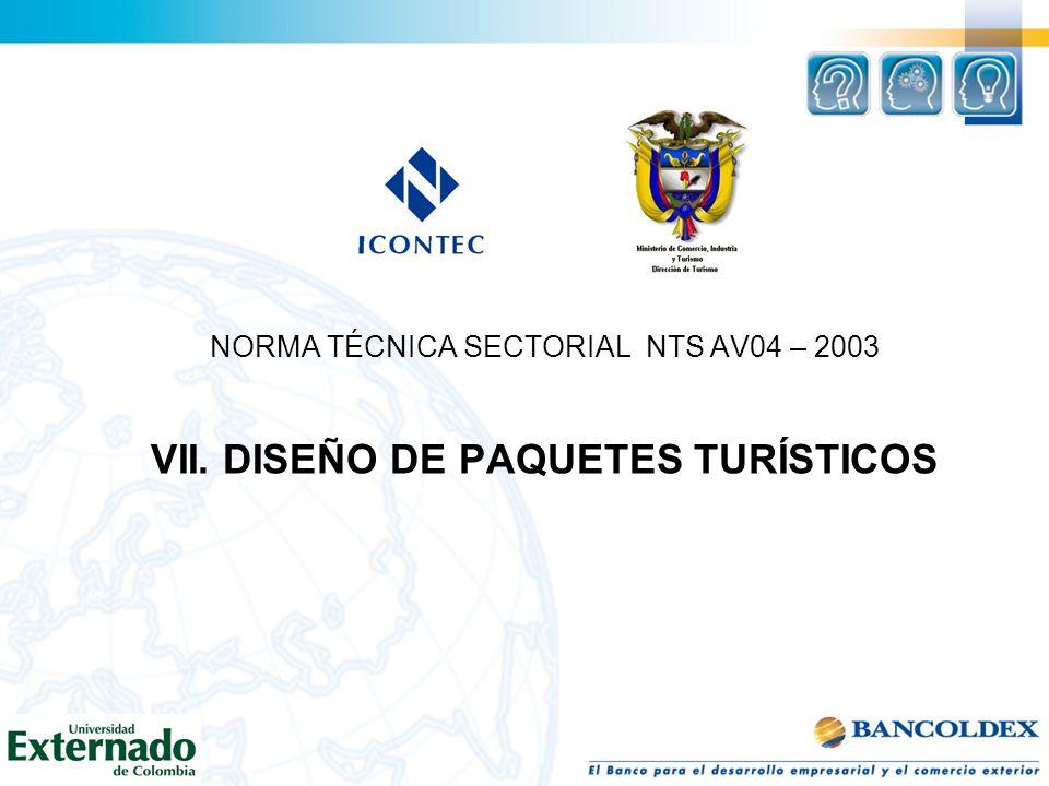 NORMA TÉCNICA SECTORIAL NTS AV04 – 2003 VII. DISEÑO DE PAQUETES TURÍSTICOS