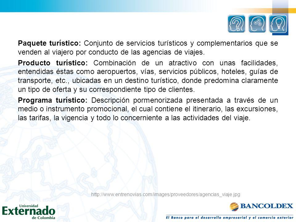 Paquete turístico: Conjunto de servicios turísticos y complementarios que se venden al viajero por conducto de las agencias de viajes. Producto turíst