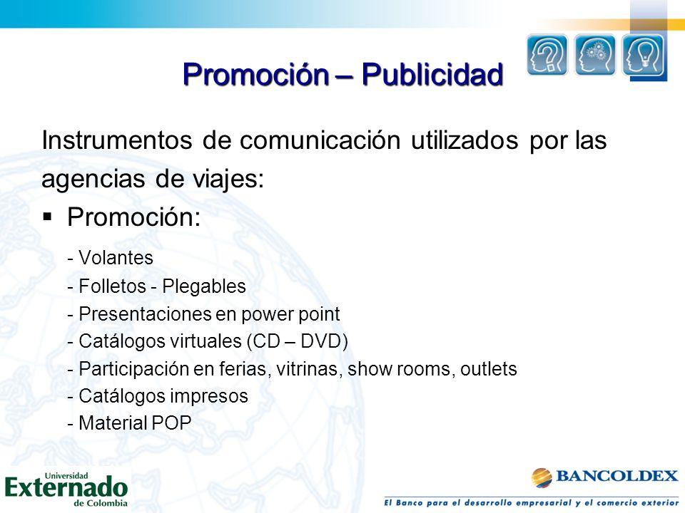 Promoción – Publicidad Instrumentos de comunicación utilizados por las agencias de viajes: Publicidad: - Buscadores - Portales - Página web - Campañas de producto – destino (medios masivos) - Merchandising - BTL