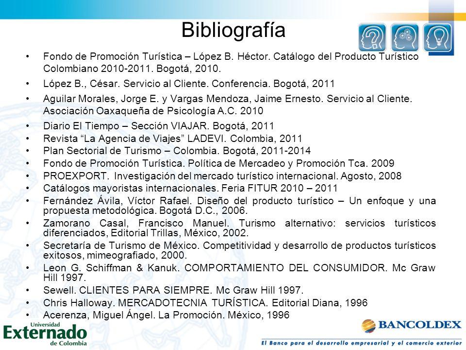 Bibliografía Fondo de Promoción Turística – López B. Héctor. Catálogo del Producto Turístico Colombiano 2010-2011. Bogotá, 2010. López B., César. Serv
