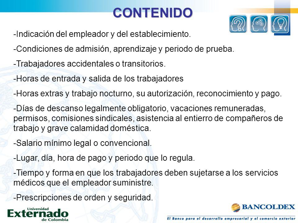 CONTENIDO -Indicación del empleador y del establecimiento. -Condiciones de admisión, aprendizaje y periodo de prueba. -Trabajadores accidentales o tra