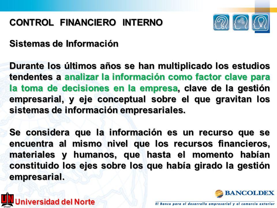 CONTROL FINANCIERO INTERNO Sistemas de Información Durante los últimos años se han multiplicado los estudios tendentes a analizar la información como