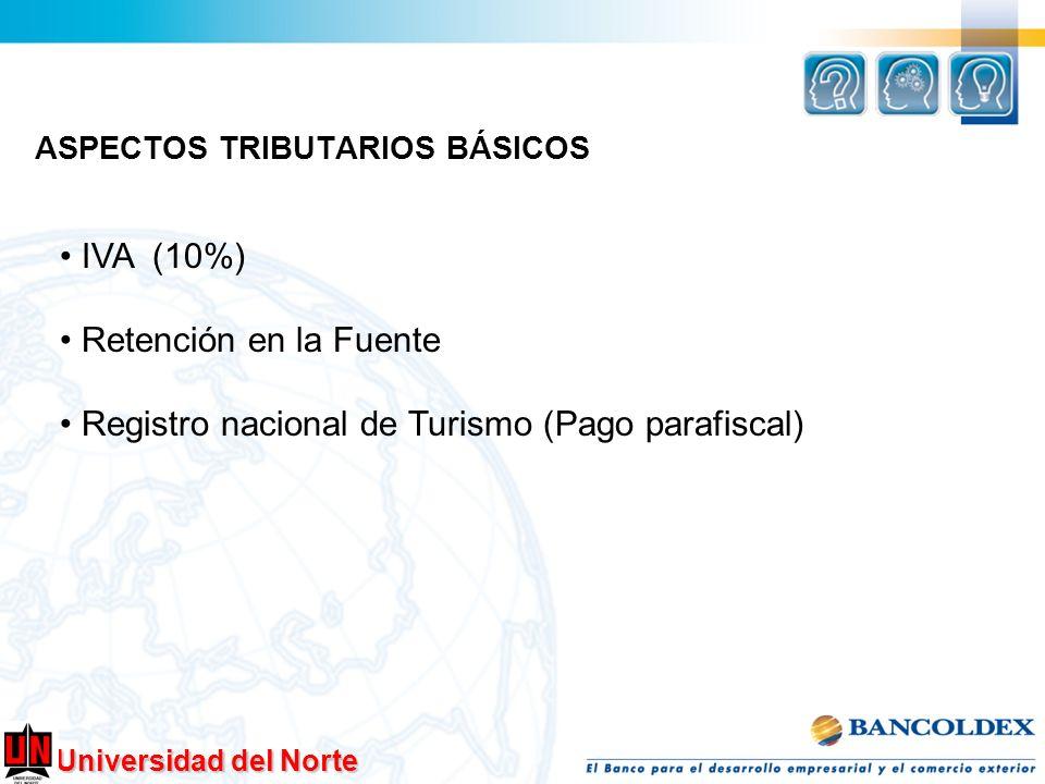 ASPECTOS TRIBUTARIOS BÁSICOS IVA (10%) Retención en la Fuente Registro nacional de Turismo (Pago parafiscal)