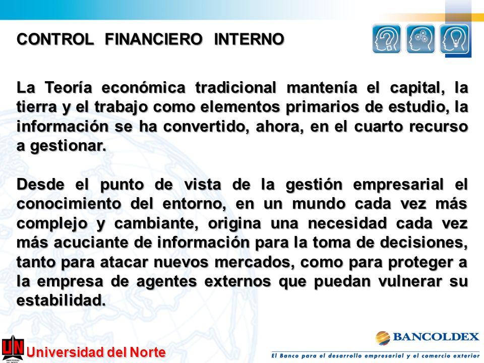 Universidad del Norte CONTROL FINANCIERO INTERNO La Teoría económica tradicional mantenía el capital, la tierra y el trabajo como elementos primarios