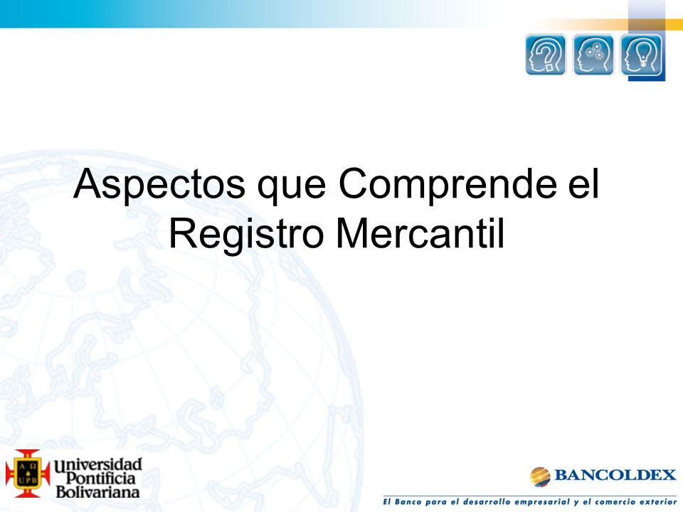 Aspectos que Comprende el Registro Mercantil