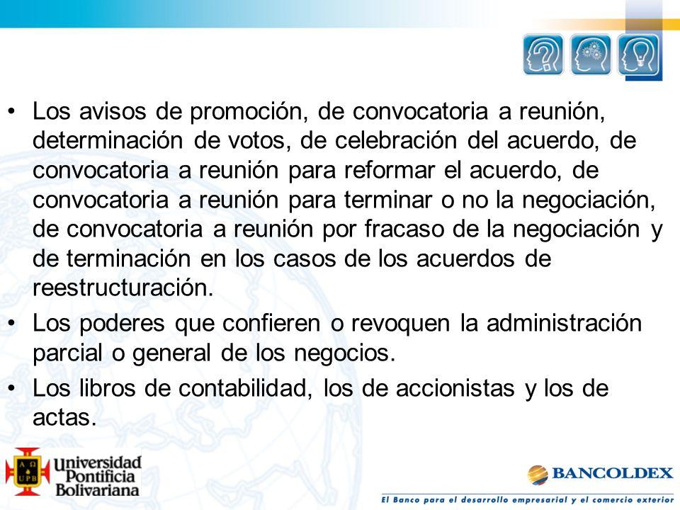 Los avisos de promoción, de convocatoria a reunión, determinación de votos, de celebración del acuerdo, de convocatoria a reunión para reformar el acu