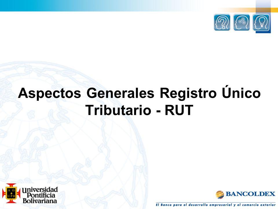 Aspectos Generales Registro Único Tributario - RUT