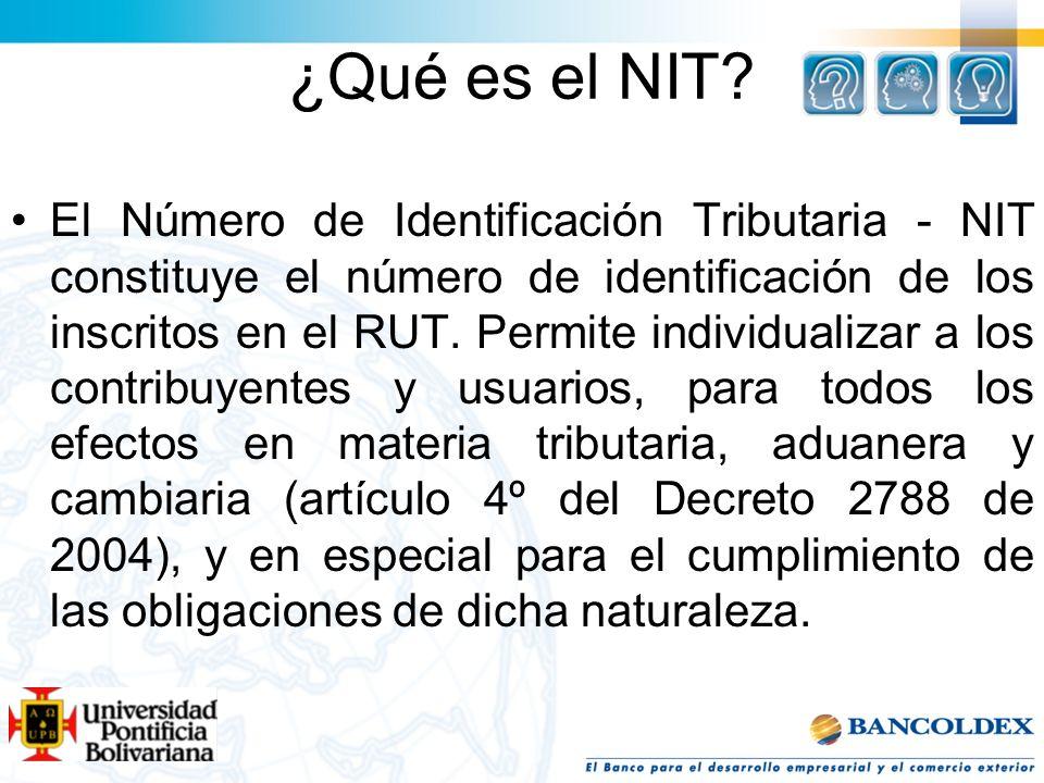 ¿Qué es el NIT? El Número de Identificación Tributaria - NIT constituye el número de identificación de los inscritos en el RUT. Permite individualizar