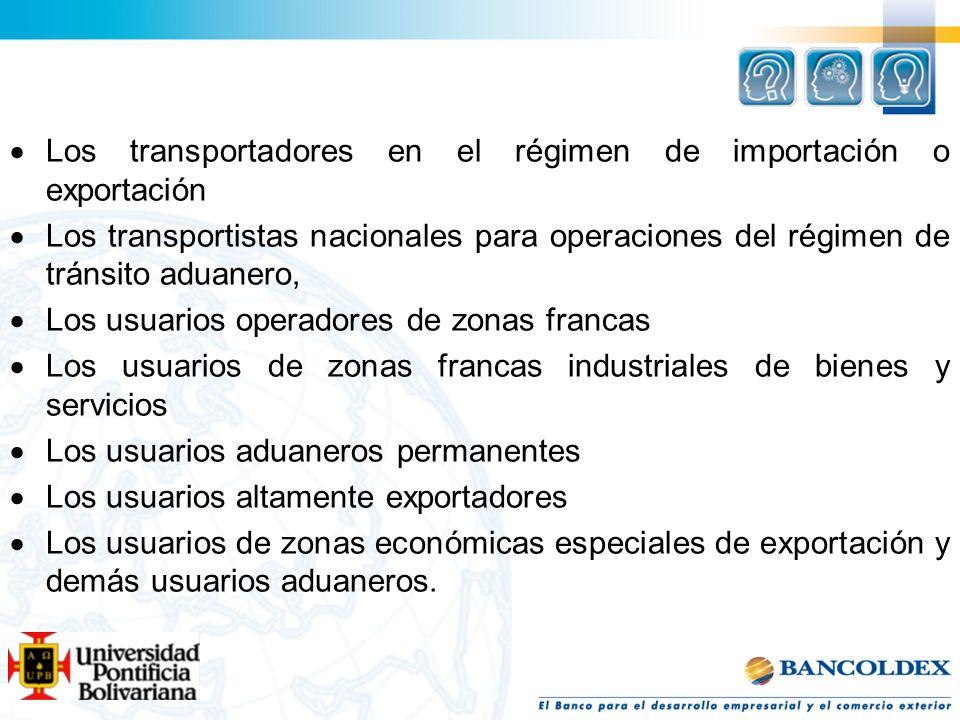 Los transportadores en el régimen de importación o exportación Los transportistas nacionales para operaciones del régimen de tránsito aduanero, Los us