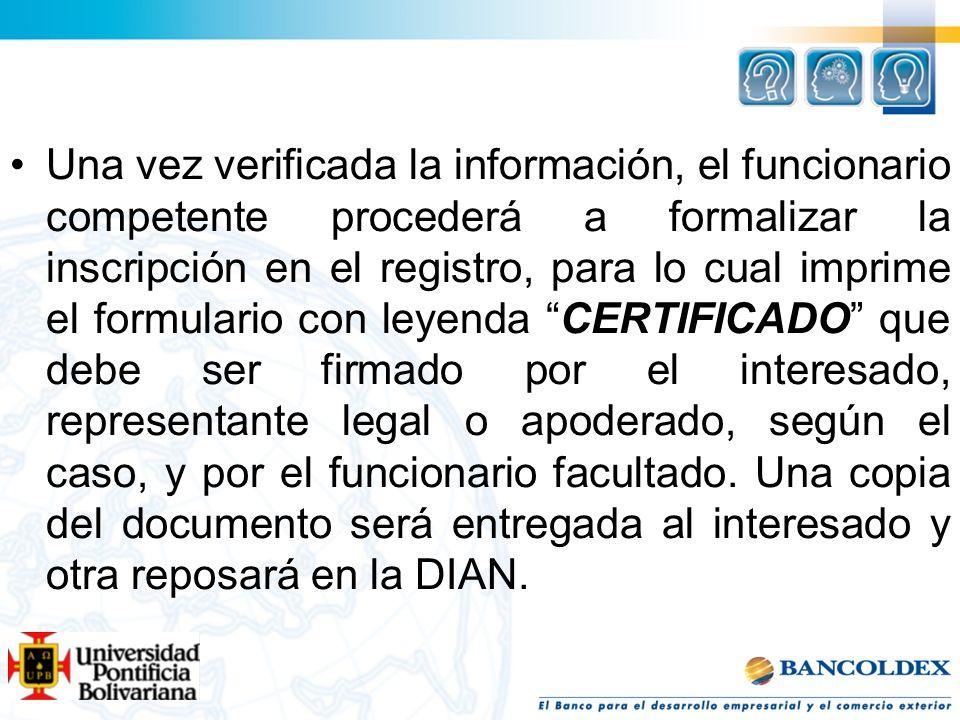 Una vez verificada la información, el funcionario competente procederá a formalizar la inscripción en el registro, para lo cual imprime el formulario