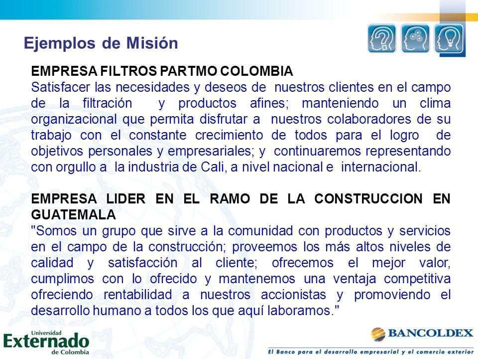 Ejemplos de Misión EMPRESA FILTROS PARTMO COLOMBIA Satisfacer las necesidades y deseos de nuestros clientes en el campo de la filtración y productos a