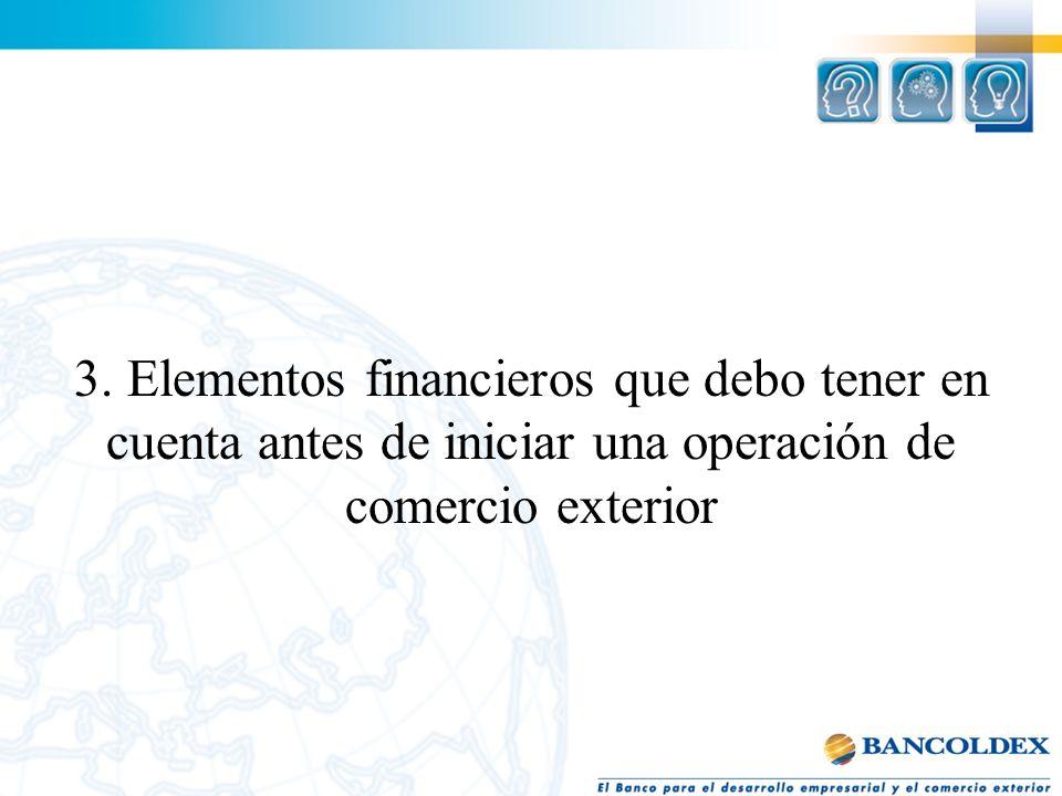 3. Elementos financieros que debo tener en cuenta antes de iniciar una operación de comercio exterior