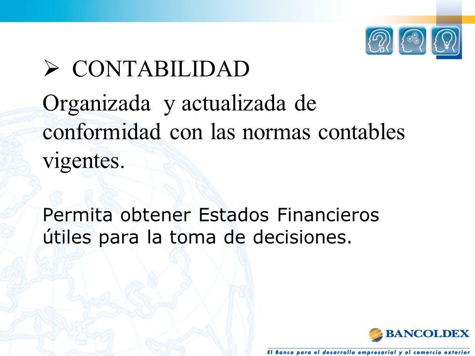 Permita obtener Estados Financieros útiles para la toma de decisiones. CONTABILIDAD Organizada y actualizada de conformidad con las normas contables v