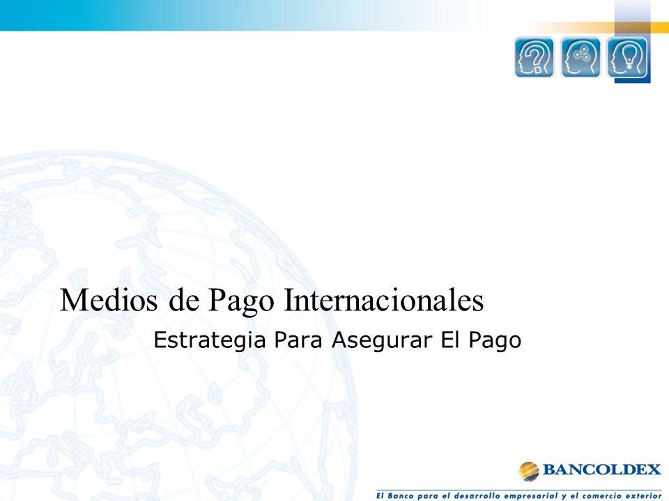 Estrategia Para Asegurar El Pago Medios de Pago Internacionales
