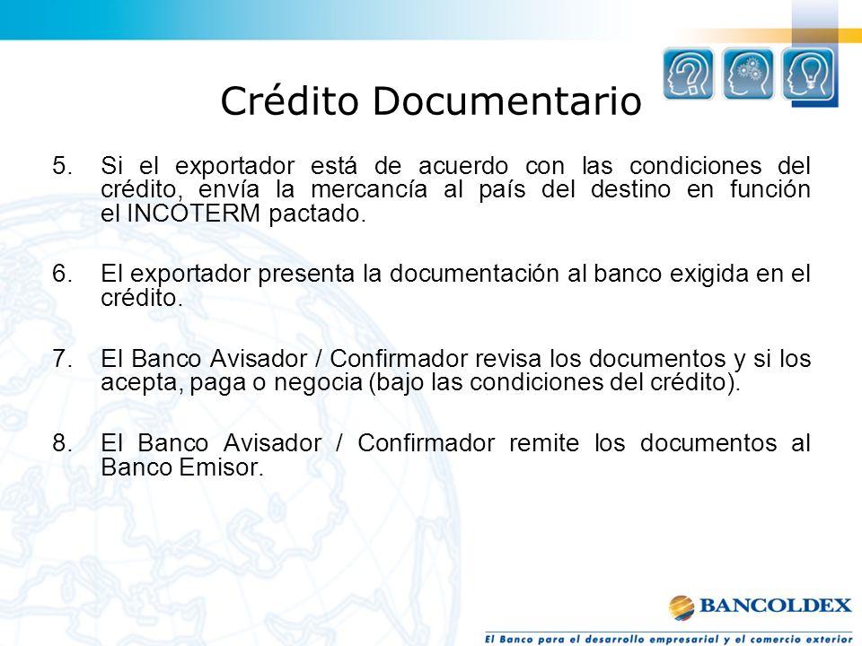 Crédito Documentario 5.Si el exportador está de acuerdo con las condiciones del crédito, envía la mercancía al país del destino en función el INCOTERM