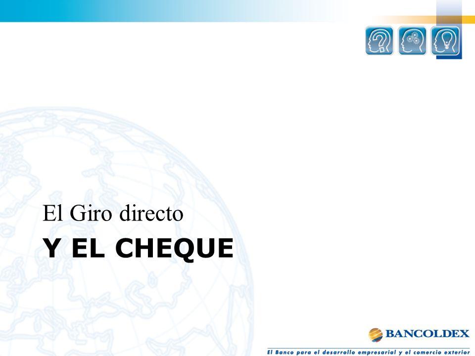 Y EL CHEQUE El Giro directo