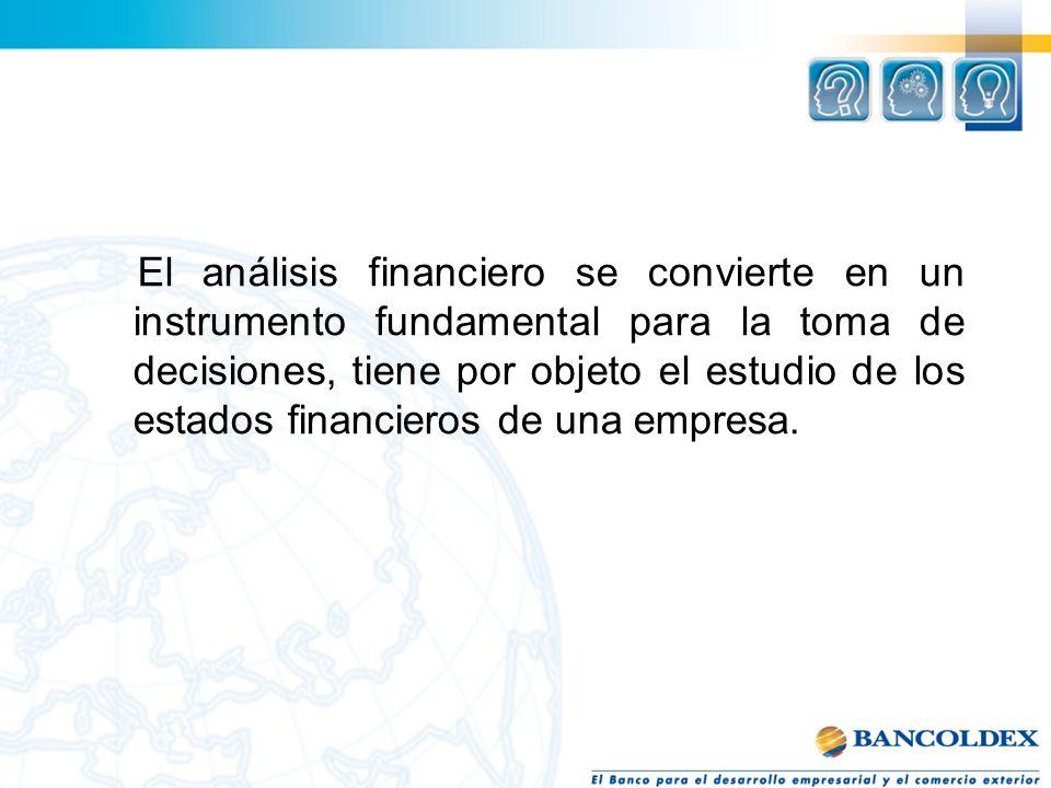 El análisis financiero se convierte en un instrumento fundamental para la toma de decisiones, tiene por objeto el estudio de los estados financieros d