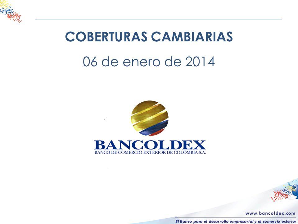 COBERTURAS CAMBIARIAS 06 de enero de 2014
