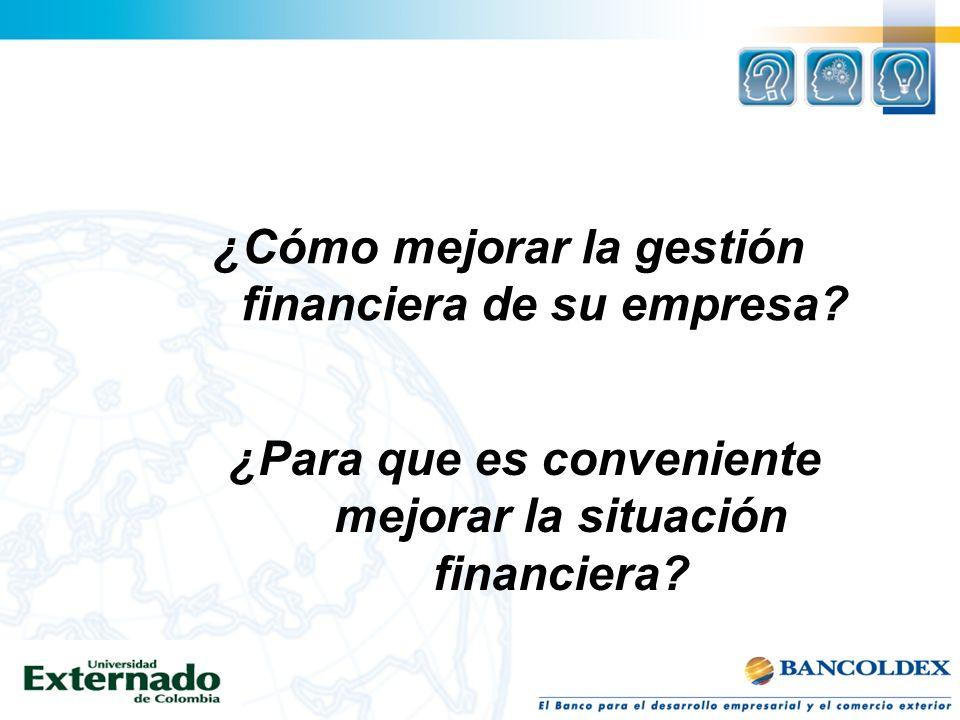 ¿Cómo mejorar la gestión financiera de su empresa? ¿Para que es conveniente mejorar la situación financiera?