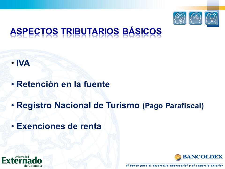 IVA Retención en la fuente Registro Nacional de Turismo (Pago Parafiscal) Exenciones de renta