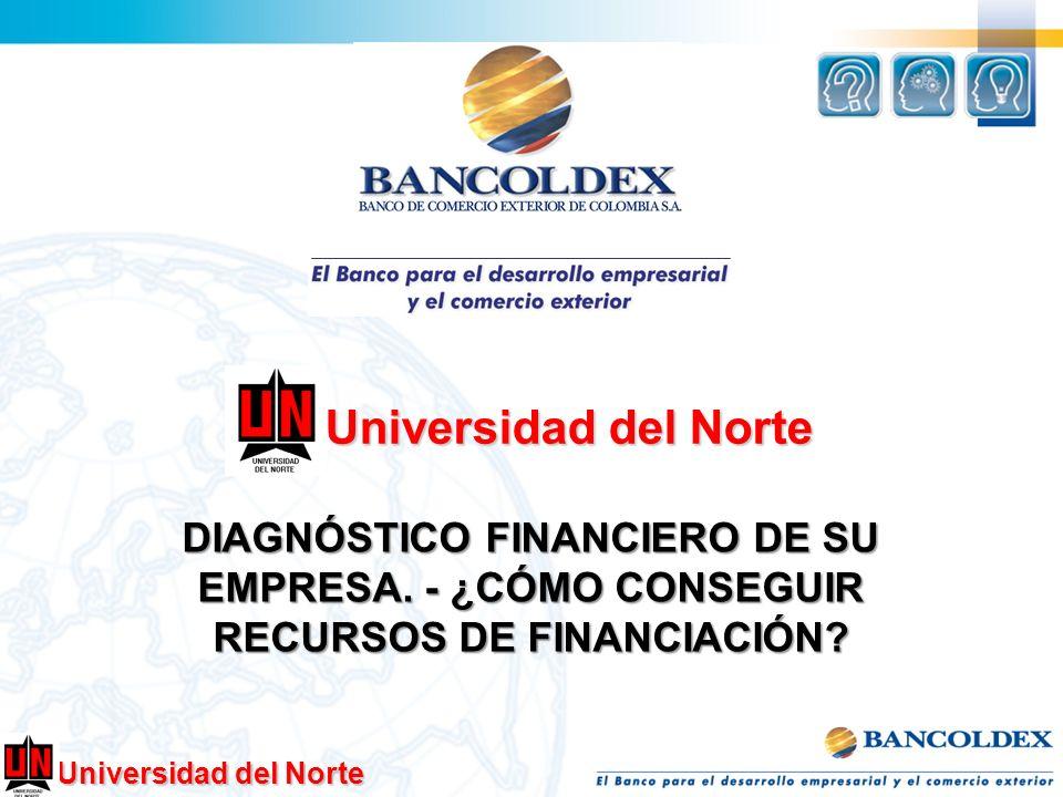 Universidad del Norte DIAGNÓSTICO FINANCIERO DE SU EMPRESA. - ¿CÓMO CONSEGUIR RECURSOS DE FINANCIACIÓN?