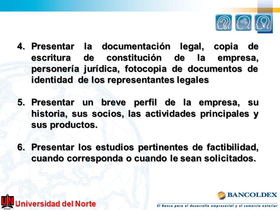 Universidad del Norte 4.Presentar la documentación legal, copia de escritura de constitución de la empresa, personería jurídica, fotocopia de document