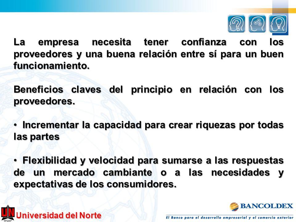 Universidad del Norte La empresa necesita tener confianza con los proveedores y una buena relación entre sí para un buen funcionamiento. Beneficios cl