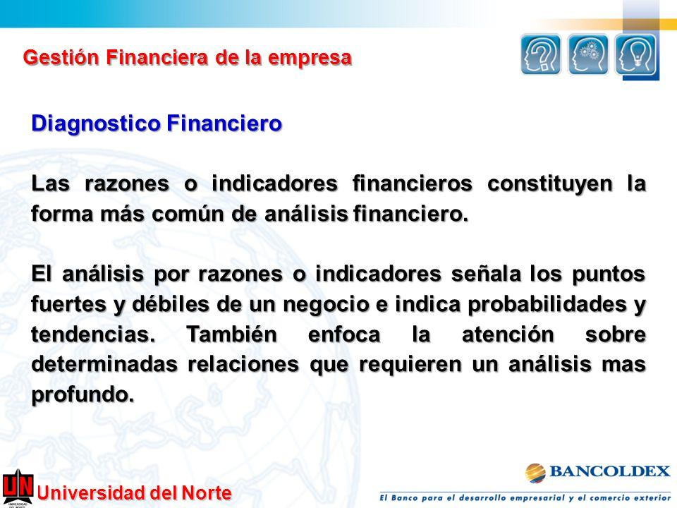 Universidad del Norte Gestión Financiera de la empresa Diagnostico Financiero Las razones o indicadores financieros constituyen la forma más común de