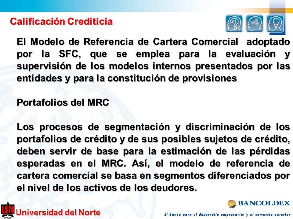 Calificación Crediticia El Modelo de Referencia de Cartera Comercial adoptado por la SFC, que se emplea para la evaluación y supervisión de los modelo