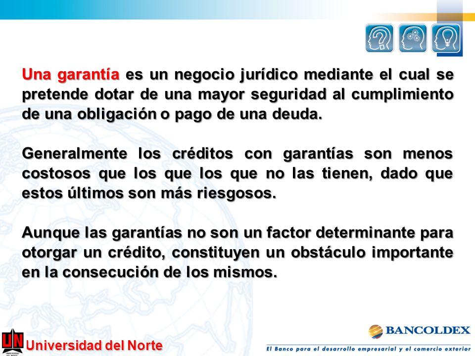 Universidad del Norte Una garantía es un negocio jurídico mediante el cual se pretende dotar de una mayor seguridad al cumplimiento de una obligación