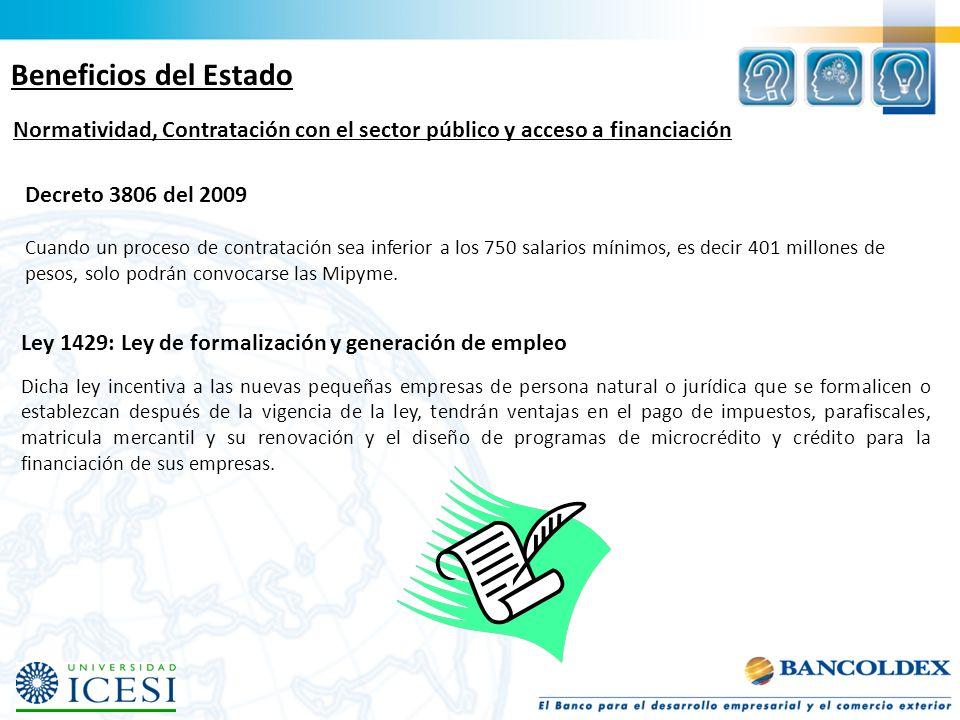 Beneficios del Estado Normatividad, Contratación con el sector público y acceso a financiación Decreto 3806 del 2009 Cuando un proceso de contratación