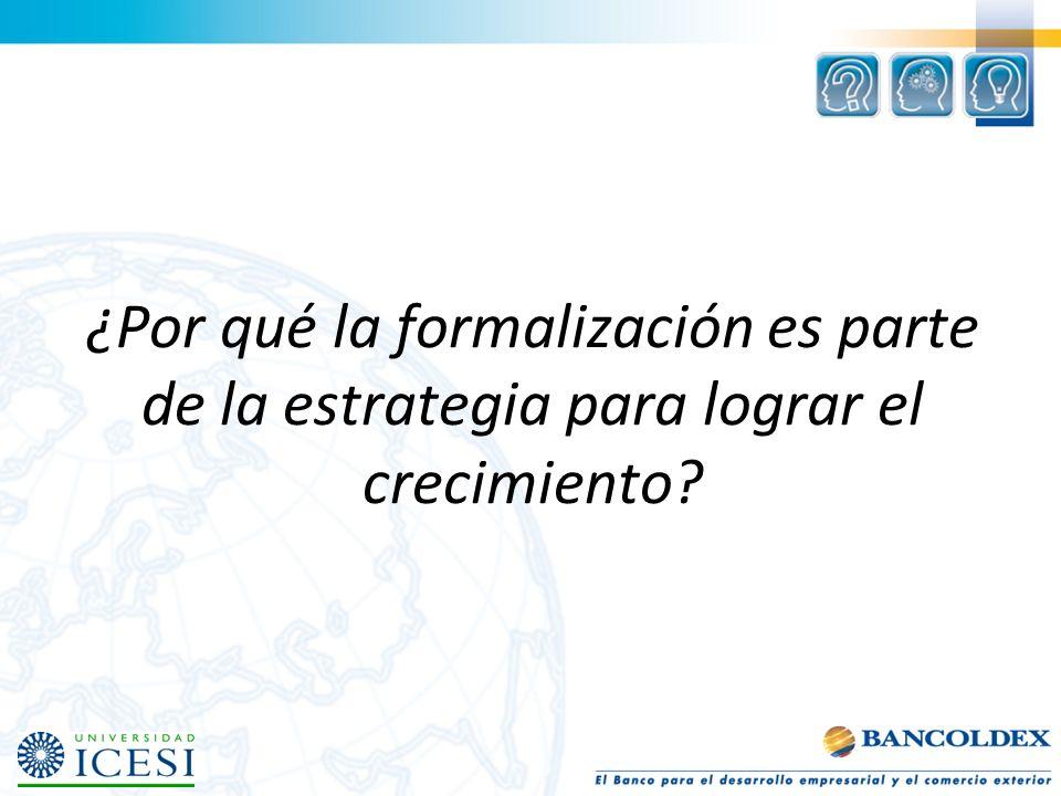 ¿Por qué la formalización es parte de la estrategia para lograr el crecimiento?