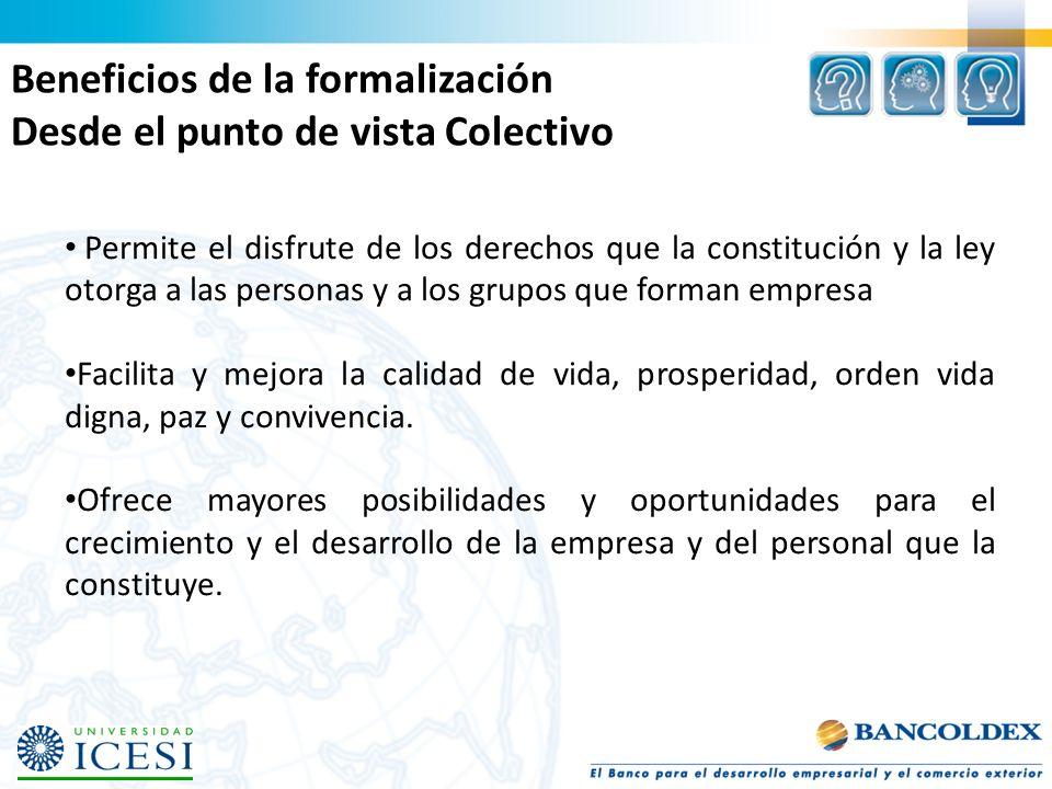 Permite el disfrute de los derechos que la constitución y la ley otorga a las personas y a los grupos que forman empresa Facilita y mejora la calidad