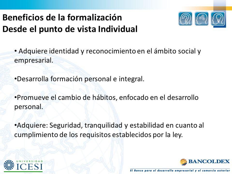 Adquiere identidad y reconocimiento en el ámbito social y empresarial. Desarrolla formación personal e integral. Promueve el cambio de hábitos, enfoca