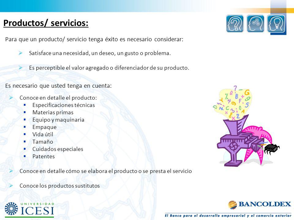 Satisface una necesidad, un deseo, un gusto o problema. Es perceptible el valor agregado o diferenciador de su producto. Productos/ servicios: Para qu