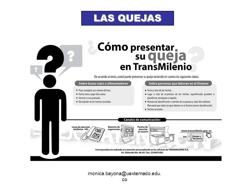 monica.bayona@uexternado.edu. co LAS QUEJAS