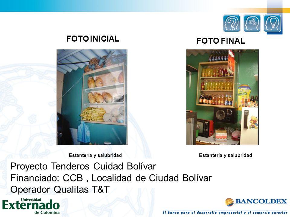 FOTO INICIAL Estantería y salubridad Estantería y salubridad FOTO FINAL Proyecto Tenderos Cuidad Bolívar Financiado: CCB, Localidad de Ciudad Bolívar