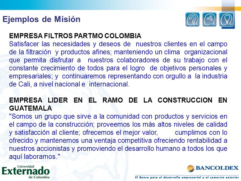 EMPRESA FILTROS PARTMO COLOMBIA Satisfacer las necesidades y deseos de nuestros clientes en el campo de la filtración y productos afines; manteniendo