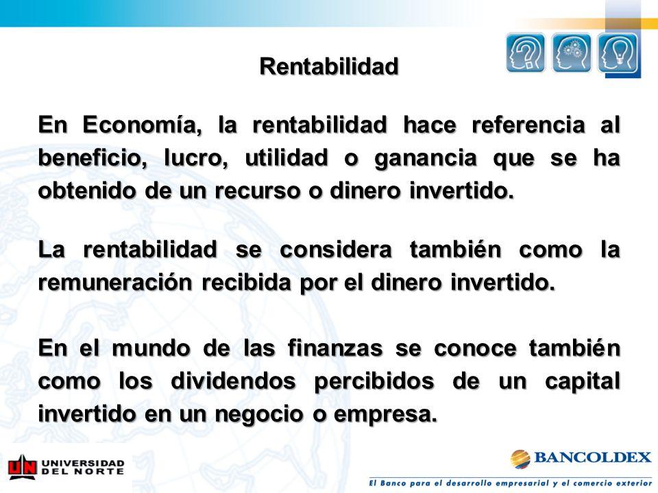 Rentabilidad En Economía, la rentabilidad hace referencia al beneficio, lucro, utilidad o ganancia que se ha obtenido de un recurso o dinero invertido