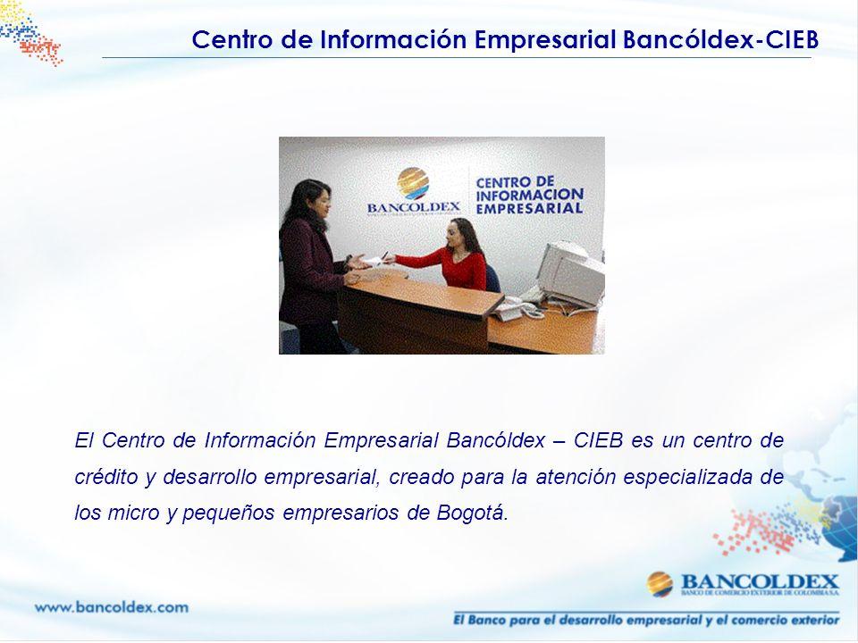 Centro de Información Empresarial Bancóldex-CIEB El Centro de Información Empresarial Bancóldex – CIEB es un centro de crédito y desarrollo empresaria