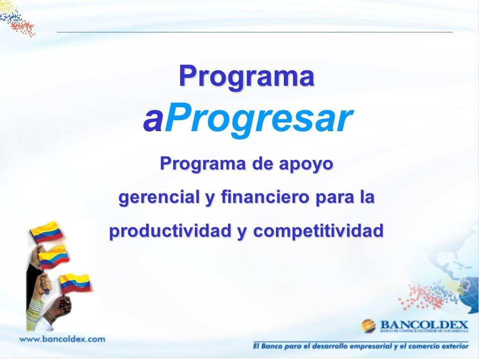 Programa Programa aProgresar Programa de apoyo gerencial y financiero para la productividad y competitividad