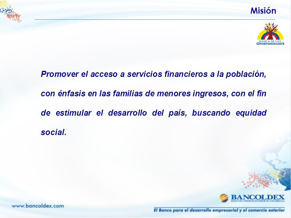 Promover el acceso a servicios financieros a la población, con énfasis en las familias de menores ingresos, con el fin de estimular el desarrollo del