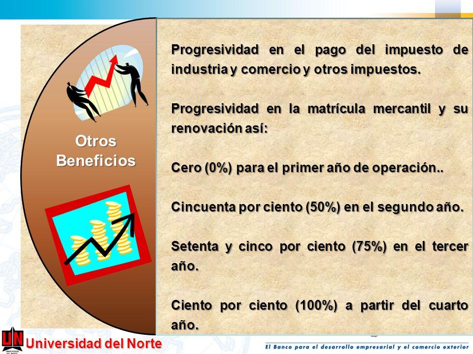 Universidad del Norte OtrosBeneficios Progresividad en el pago del impuesto de industria y comercio y otros impuestos. Progresividad en la matrícula m