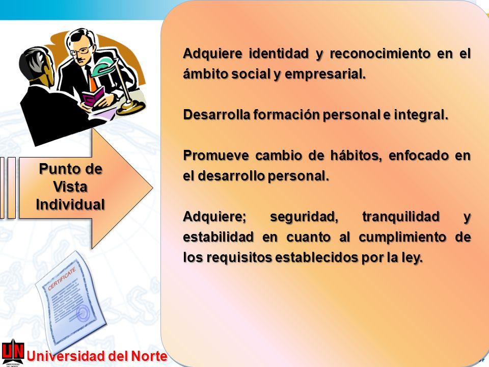 Universidad del Norte Adquiere identidad y reconocimiento en el ámbito social y empresarial. Desarrolla formación personal e integral. Promueve cambio