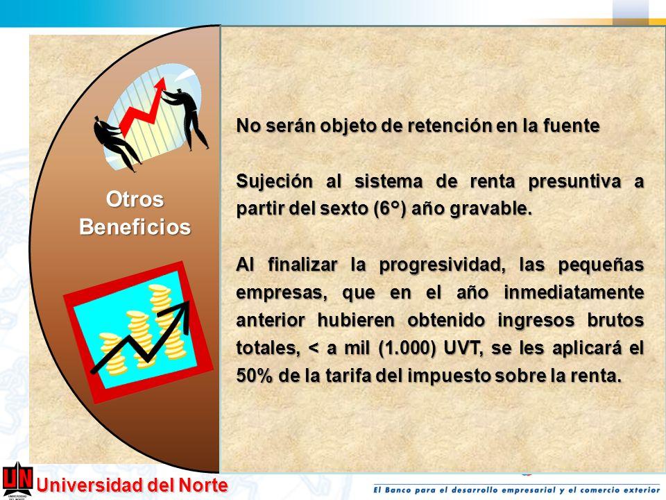 Universidad del Norte OtrosBeneficios Progresividad en el pago de los parafiscales y otras contribuciones de nómina, así: Cero (0%) en los dos primeros años gravables.
