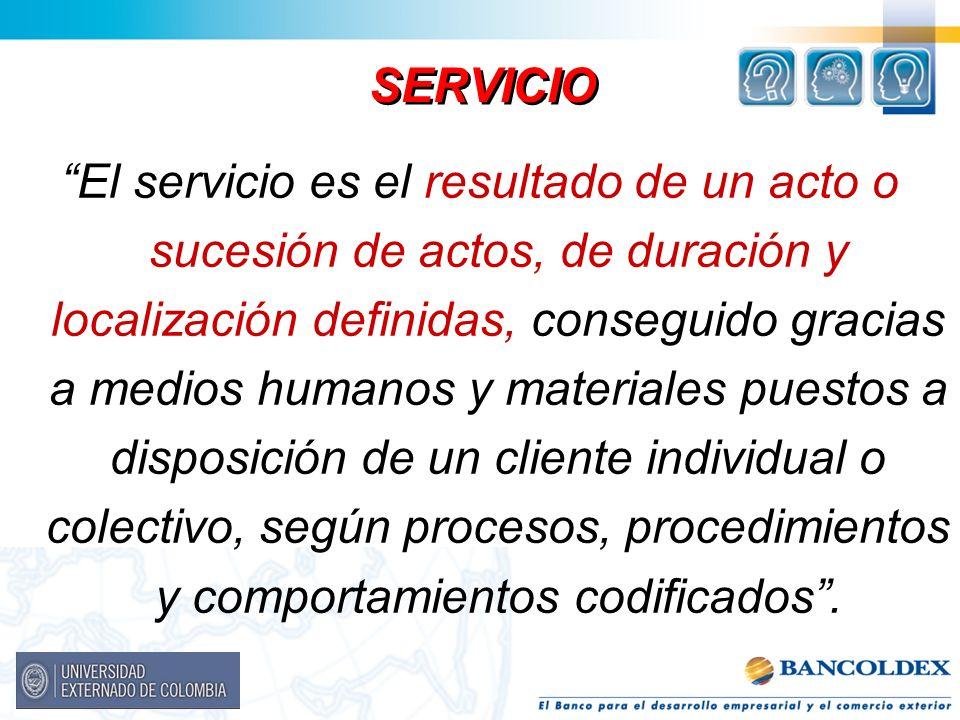 El servicio es el resultado de un acto o sucesión de actos, de duración y localización definidas, conseguido gracias a medios humanos y materiales pue