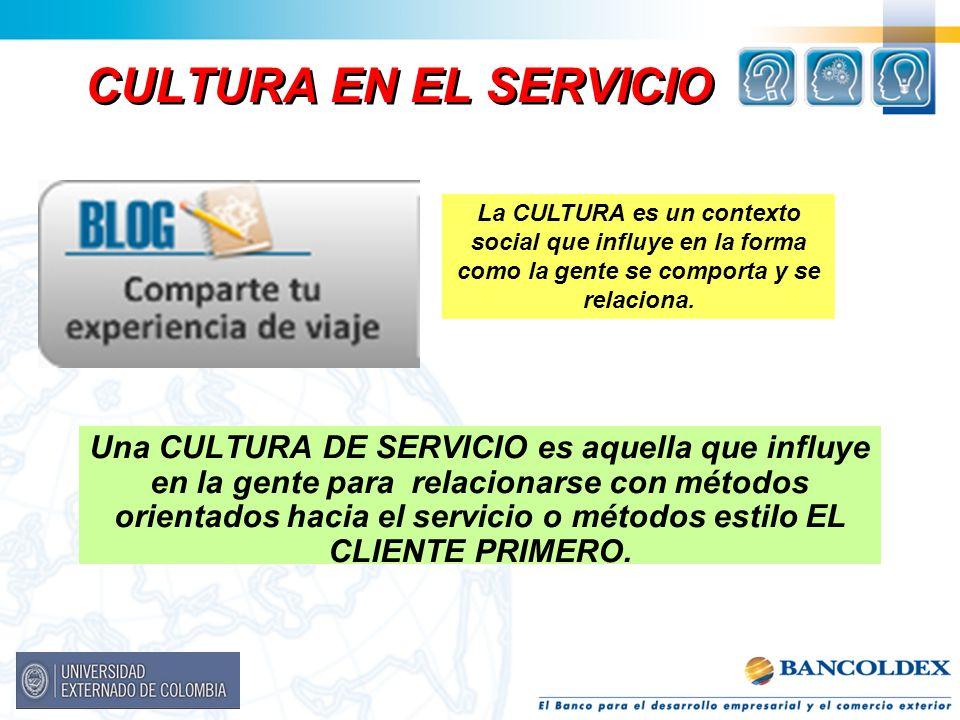 CULTURA EN EL SERVICIO Una CULTURA DE SERVICIO es aquella que influye en la gente para relacionarse con métodos orientados hacia el servicio o métodos